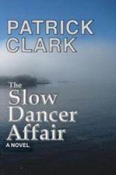 The Slow Dancer Affair Paperback