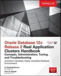 Oracle Database 12C Release 2 Oracle Real Application Clusters Handbook: Concepts Administration Tuning & Troubleshooting Paperb