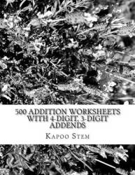 500 Addition Worksheets With 4-digit 3-digit Addends