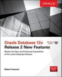 Oracle Database 12C Release 2 New Features Paperback