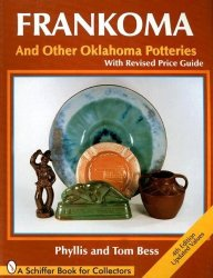 Frankoma And Other Oklahoma Potteries Schiffer Book For Collectors
