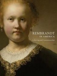 Rembrandt - Collecting and Connoisseurship Hardcover