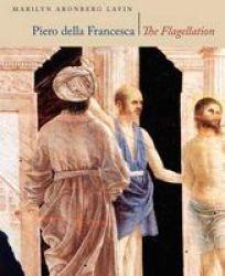 Piero Della Francesca The Flagellation Paperback New Edition