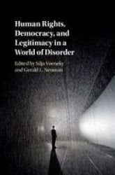 Human Rights Democracy And Legitimacy In A World Of Disorder Hardcover Alternate