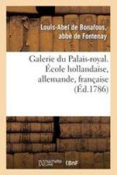 Galerie Du Palais-royal GRAV1 2E. 1 2COLE Hollandaise Allemande FRAN1 2AISE French Paperback