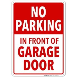 No Parking In Front Of Garage Door Sign 10X14 Rust Free Aluminum Weather fade Resistant Easy Mounting Indoor outdoor Use Made In Usa By Sigo Signs