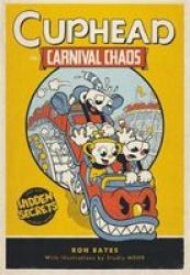 Cuphead In Carnival Chaos - A Cuphead Novel Hardcover