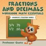 Fractions And Decimals Workbook Math Essentials