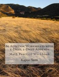 60 Addition Worksheets With 5-digit 1-digit Addends