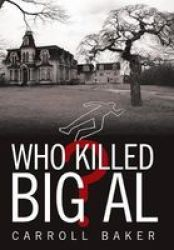 Who Killed Big Al? Hardcover