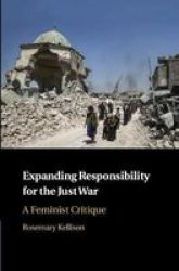 Expanding Responsibility For The Just War - A Feminist Critique Hardcover