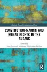 Constitution-making And Human Rights In The Sudans Hardcover