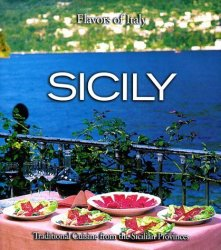 Time Life Books Sicily: Traditional Cuisine From The Sicilian Provinces Flavors Of Italy