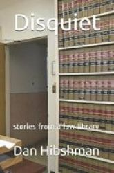 Disquiet - Stories From A Law Library Paperback