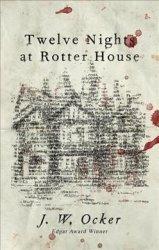 Twelve Nights At Rotter House - J. W. Ocker Paperback