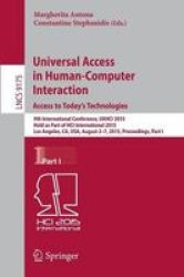 Universal Access In Human-computer Interaction. Access To Today& 39 S Technologies - 9TH International Conference Uahci 2015 He