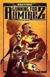 Gunning For Ramirez Volume 1 Paperback