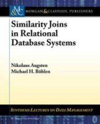 Similarity Joins In Relational Database Systems Paperback