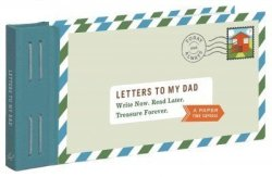 Letters To My Dad - Write Now. Read Later. Treasure Forever. Other Printed Item