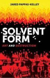 Solvent Form - Art And Destruction Hardcover