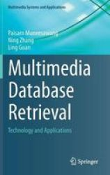 Multimedia Database Retrieval - Technology And Applications Hardcover 2014 Ed.