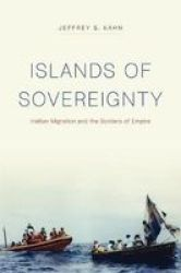 Islands Of Sovereignty - Haitian Migration And The Borders Of Empire Paperback