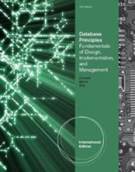 Database Principles - Fundamentals Of Design Implementation And Management International Edition With Essential Resources Site P