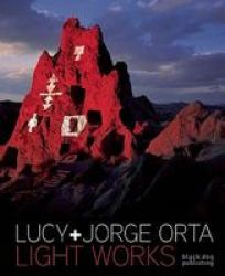 Light Works - Lucy + Jorge Orta Hardcover