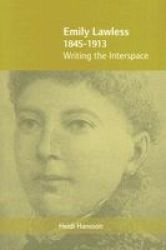 Emily Lawless 1845-1913 - Writing the Interspace