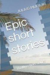 Epic Short Stories - Thrilling Short Stories Paperback