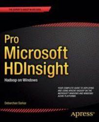 Pro Microsoft Hdinsight: Hadoop On Windows paperback