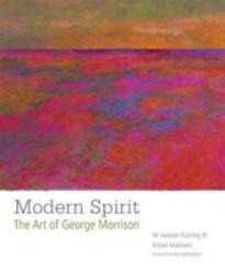 Modern Spirit - The Art Of George Morrison hardcover
