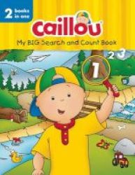 Caillou My Big Search And Count Book - 2 Books In One Board Book