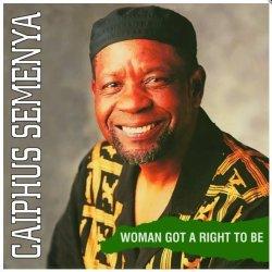 Caiphus Semenya - Woman Got A Right To Be Vinyl