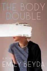 The Body Double - A Novel Hardcover