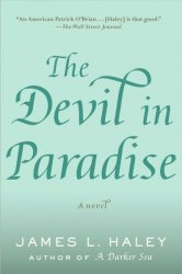 The Devil In Paradise - James L. Haley Hardcover