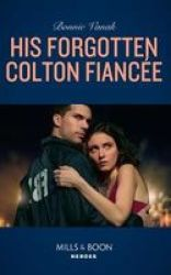 His Forgotten Colton Fiancee Paperback
