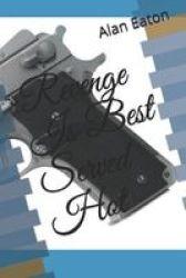Revenge Is Best Served Hot Paperback