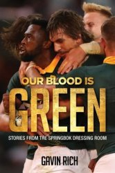 Our Blood Is Green - Stories From The Springbok Dressing Room Paperback