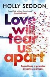 Love Will Tear Us Apart - The Totally Captivating New Novel From The Author Of Try Not To Breathe Hardcover Main