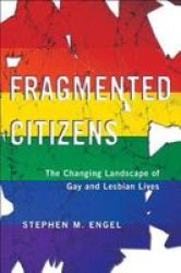Fragmented Citizens - The Changing Landscape Of Gay And Lesbian Lives Paperback