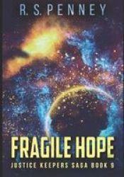 Fragile Hope - Large Print Edition Large Print Paperback Large Type Large Print Edition