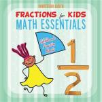 Fractions For Kids Math Essentials