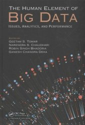 The Human Element Of Big Data - Issues Analytics And Performance Hardcover