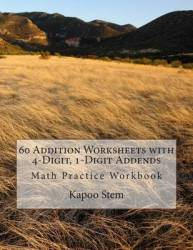 60 Addition Worksheets With 4-digit 1-digit Addends