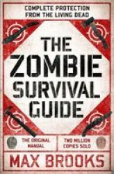 The Zombie Survival Guide - Complete Protection From The Living Dead Paperback