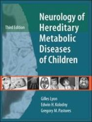 Neurology Of Hereditary Metabolic Diseases Of Children Hardcover 3rd Revised Edition