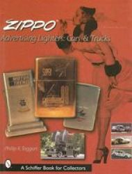 Zippo Advertising Lighters - Cars And Trucks Hardcover