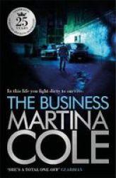 The Business - A Compelling Suspense Thriller Of Danger And Destruction Paperback