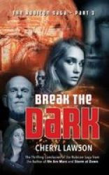 Break The Dark - Part Three - The Rubicon Saga Paperback